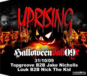 Uprising  31.10.09 - TOPGROOVE B2B JAKE NICHOLLS / LOUK B2B NICK THE KID - (SQ5)