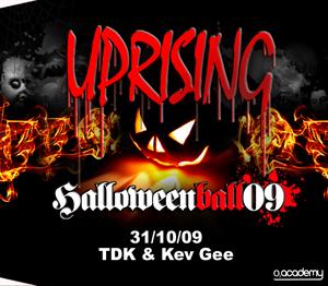 Uprising  31.10.09 - T.D.K. / KEV GEE  - (SQ5)