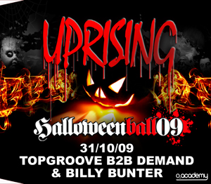 Uprising  31.10.09 - DEMAND B2B TOPGROOVE / BILLY BUNTER - (SQ5)