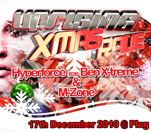Uprising  17.12.10 - M-ZONE / HYPERFORCE B2B BEN X-TREME - (SQ5)