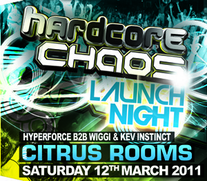 Hardcore Chaos  12.03.11 - HYPERFORCE B2B WIGGI / KEV INSTINCT - (SQ5)