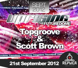 Uprising  21.09.12 - TOPGROOVE / SCOTT BROWN  - (SQ5)