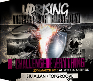 Uprising  20.03.15 - STU ALLAN / TOPGROOVE - (SQ5)