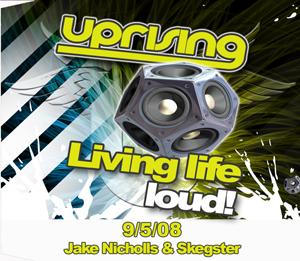 Uprising  09.05.08 - JAKE NICHOLLS / SKEGSTER  - (SQ5)