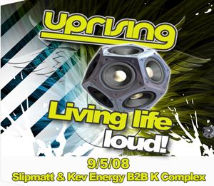 Uprising  09.05.08 - SLIPMAT / KEV ENERGY B2B K COMPLEX  - (SQ5)