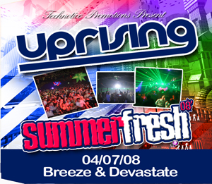Uprising  04.07.08 - BREEZE   / DEVASTATE  - (SQ5)