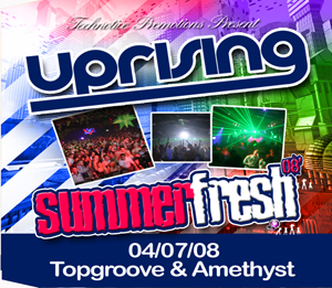 Uprising  04.07.08 - TOPGROOVE / AMETHYST  - (SQ5)