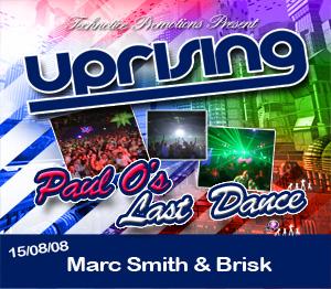 Uprising  15.08.08 - MARC SMITH / BRISK  - (SQ5)