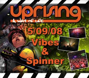 Uprising  05.09.08 - VIBES / SPINNER  - (SQ5)