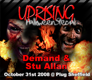 Uprising  31.10.08 - DEMAND / STU ALLAN  - (SQ5)
