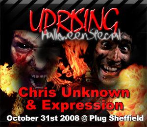 Uprising  31.10.08 - CHRIS UNKNOWN / EXPRESSION  - (SQ5)