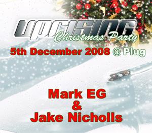 Uprising  05.12.08 - JAKE NICHOLLS / MARK EG  - (SQ5)