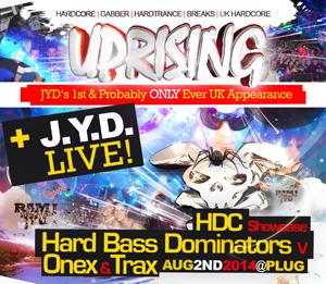 Uprising  02.08.14 - HARD BASS DOMINATORS / ONEX & TRAX - (SQ5)