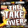 Go Tell Yo Momma - The Take Over
