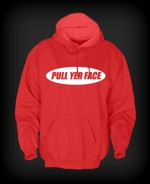 Pull Yer Face Hoodie PU1H