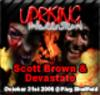 Uprising  31.10.08 - SCOTT BROWN / DEVASTATE  - (SQ5)